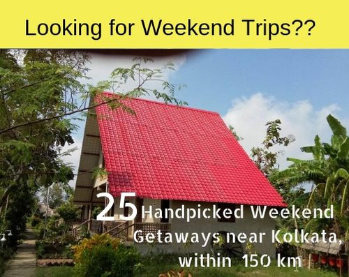 BEST 25 WEEKEND GETAWAYS NEAR KOLKATA BY CAR